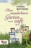 Mein wunderbares Gartencafé (German Edition)