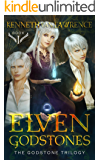ELVEN GODSTONES: The GodStone Trilogy I (Limited Special Pricing)