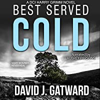 Best Served Cold: A DCI Harry Grimm Novel: Harry Grimm Series, Book 2