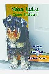 WEE LULU, COME INSIDE! Kindle Edition