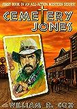 Cemetery Jones (A Cemetery Jones Western Book 1)