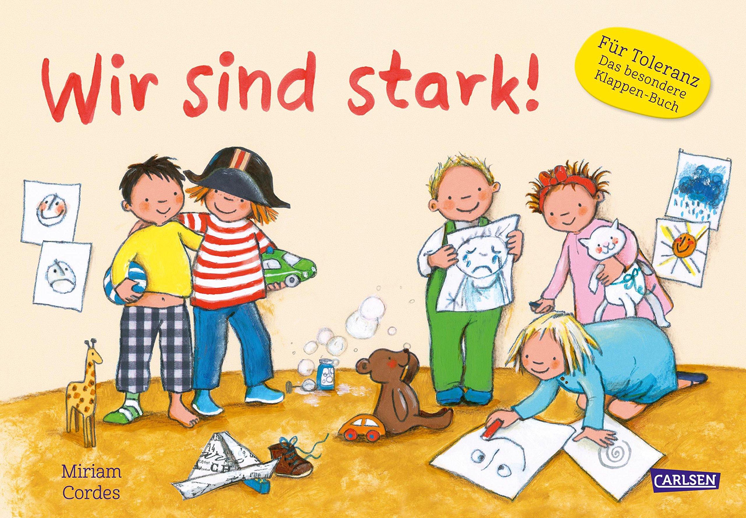 Wir sind stark!: Ein Kindergartenbuch über Stärken und Schwächen, Gefühle und Zusammenhalt
