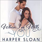 When I'm with You: Hope Town, Book 3