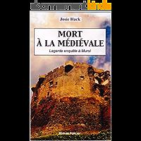 Mort à la médiévale: Lagarde enquête à Murol