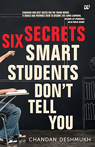 SIX SECRETS SMART STUDENTS DON�T TELL YOU