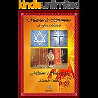 Mistérios do Cristianismo. A Fé e a Razão.: Judaísmo e Cristianismo