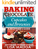 Baking Chocolate Cupcakes and Brownies: A Beginner's Guide