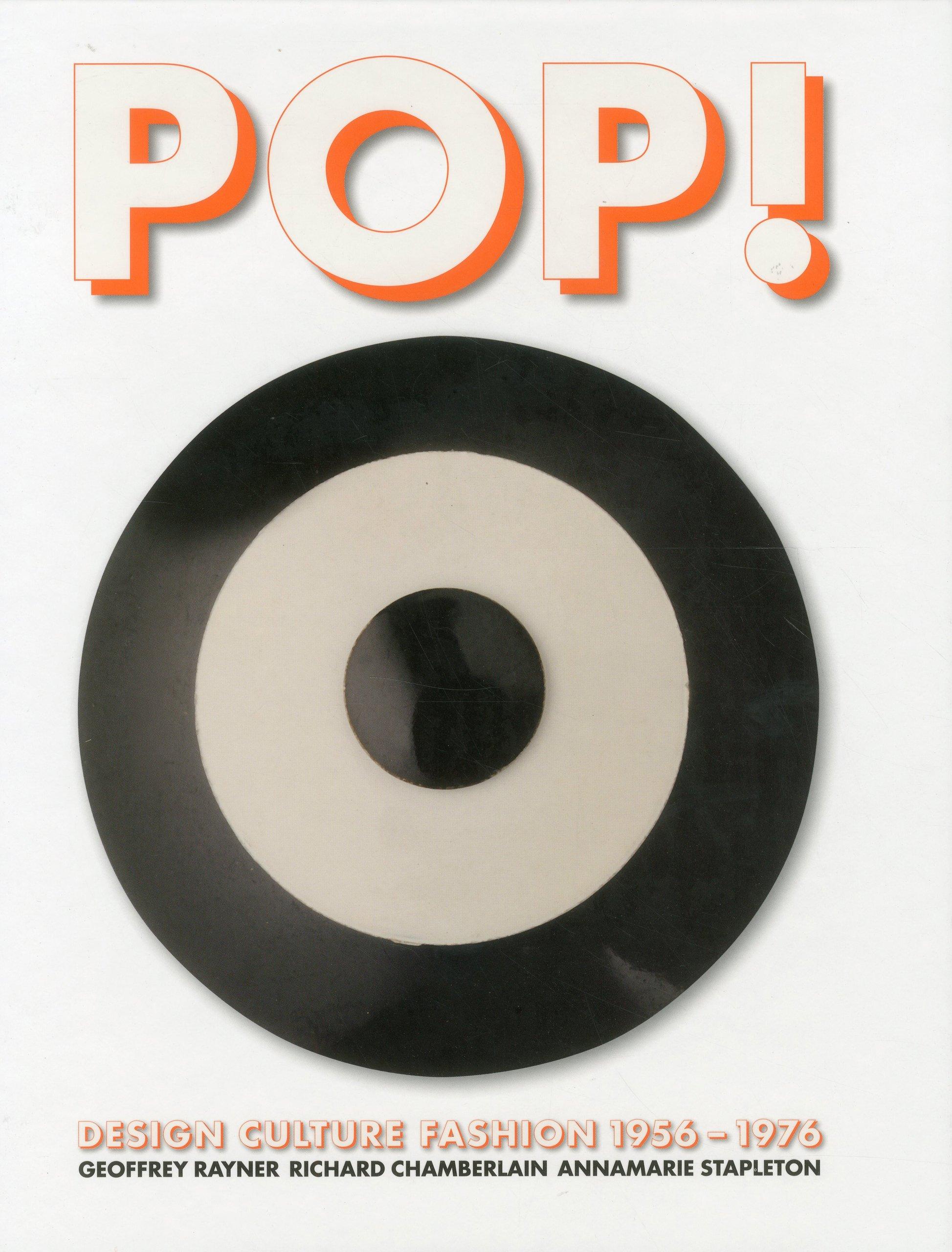 Pop Design Culture Fashion 1956 1976 Rayner Geoffrey Chamberlain Richard Stapleton Annamarie 9781851496907 Amazon Com Books