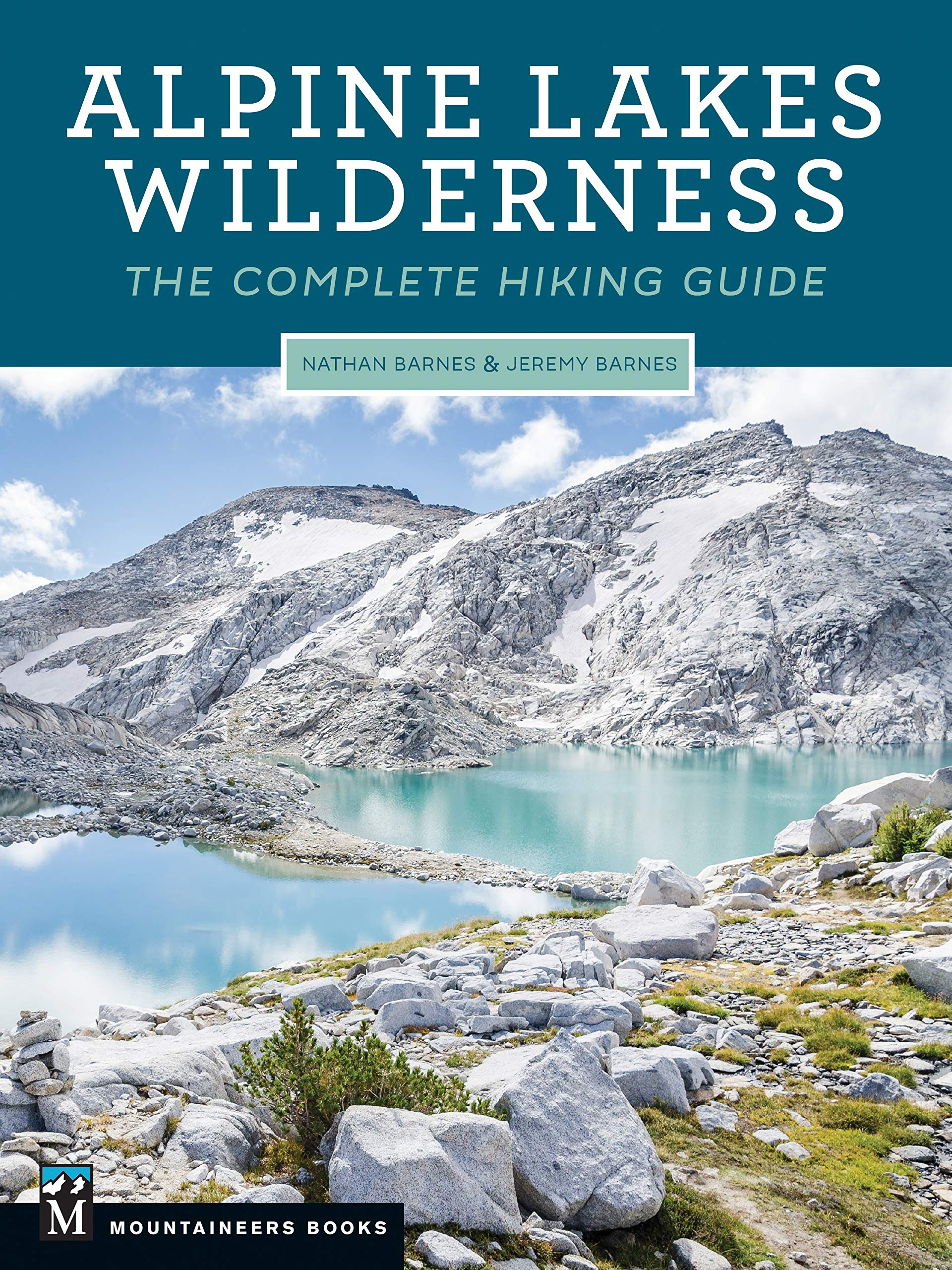 Alpine Lakes Wilderness: The Complete Hiking Guide by Brand: Mountaineers Books
