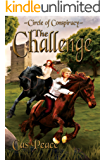 The Challenge: Circle of Conspiracy Trilogy (Artesans Series Book 4)