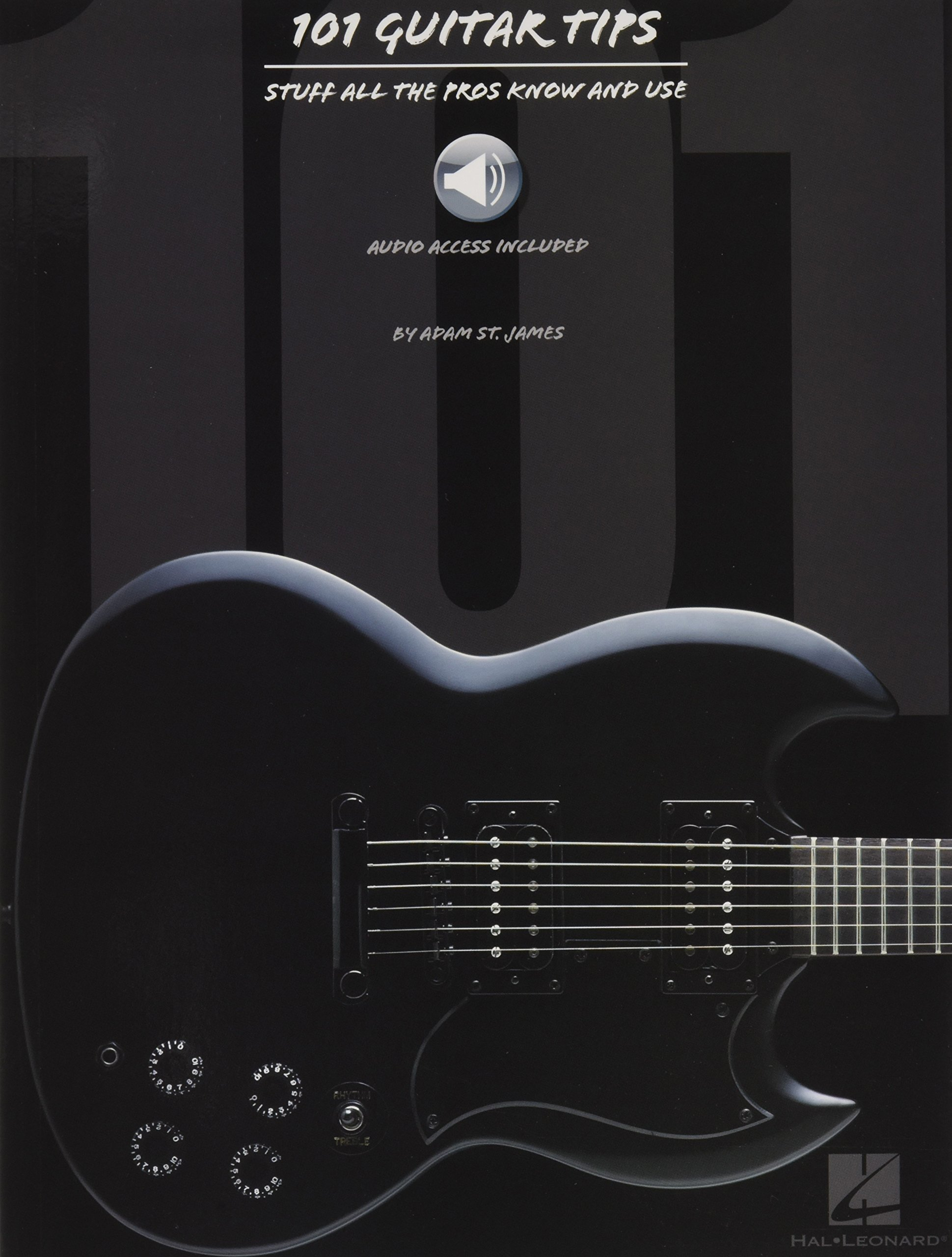 101 Guitar Tips: Stuff All the Pros Know and Use: Adam St. James:  9780634053412: Amazon.com: Books