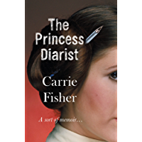 The Princess Diarist (English Edition)