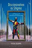 Discrimination as Stigma: A Theory of Anti-discrimination Law