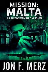 Mission: Malta: A Lawson Vampire Mission: A Supernatural Espionage Urban Fantasy Series (The Lawson Vampire Series Book 1982) Kindle Edition