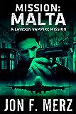 Mission: Malta - A Lawson Vampire Mission (The Lawson Vampire Series Book 1)