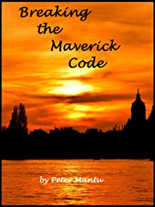 Breaking the Maverick Code: Let Your Mind Take You to Places Far Beyond Your Imagination
