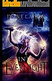 Into Evernight: an Urban Fantasy Novel (Fearless Destiny Book 2)