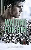 WAITING FOR HIM (Close Quarters Book 1)