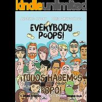 Everybody Poops! / ¡Todos hacemos popó!: A Suteki Creative Spanish & English Bilingual Book (Everybody Potties! / ¡Todos…