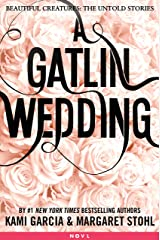 A Gatlin Wedding (Beautiful Creatures Book 4) Kindle Edition