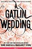 A Gatlin Wedding (Beautiful Creatures: The Untold Stories)