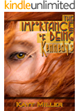 The Importance of Being Kennedy's (The Flynn Family Book 5)