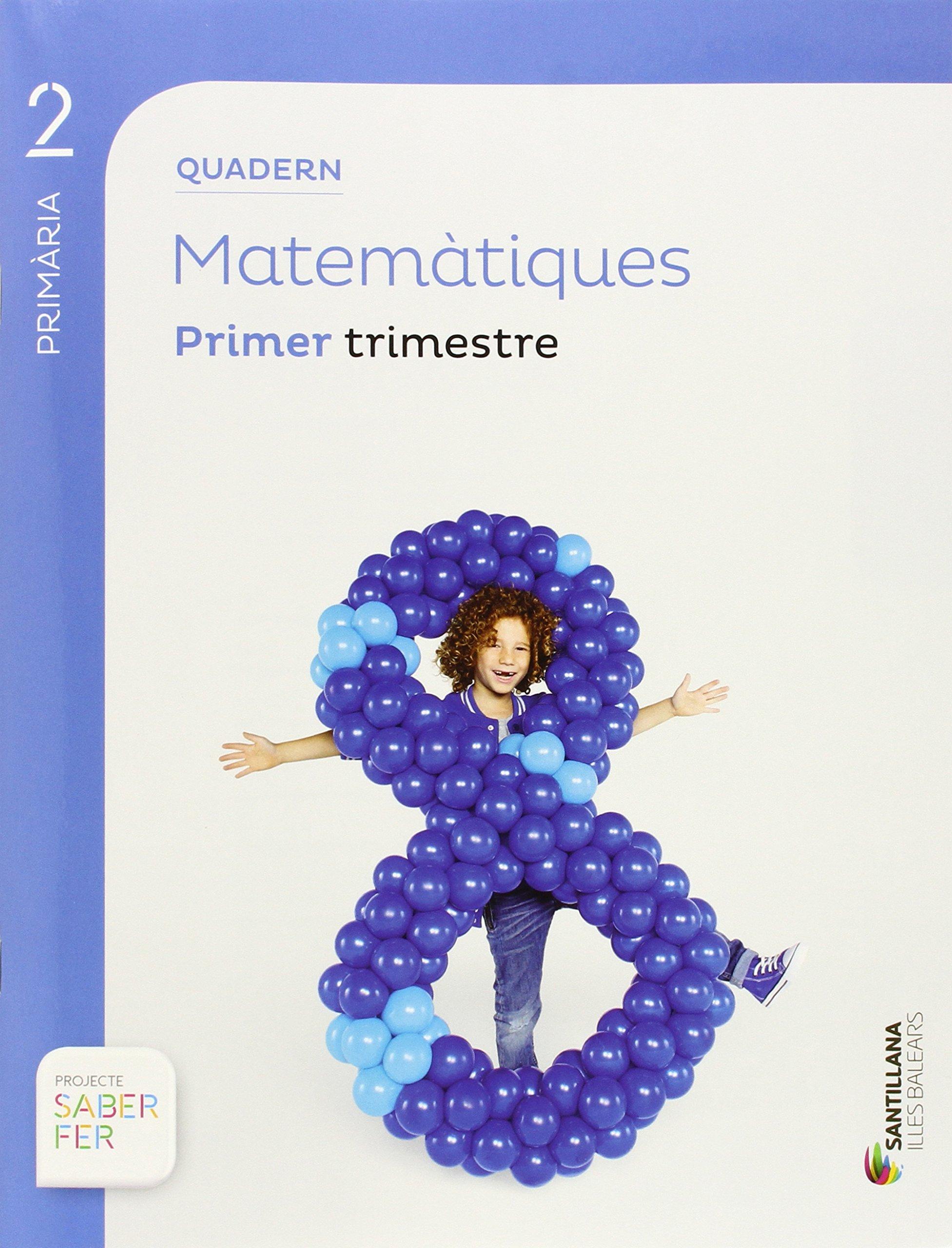 Download QUADERN MATEMATIQUES 2 PRIMARIA PRIMER TRIMESTRE SABER FER ILLES BALEA ebook