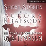 Shorts Stories of Aurora Rhapsody: The Complete Collection