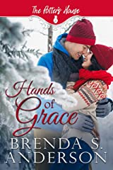 Hands of Grace (Potter's House Books (Two) Book 4) Kindle Edition
