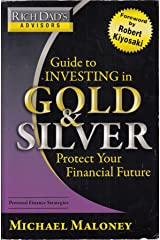 Rich Dad's Advisors: Guide to Investing In Gold and Silver: Protect Your Financial Future Paperback