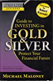 Rich Dad's Advisors: Guide to Investing In Gold and Silver: Protect Your Financial Future