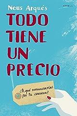 Todo tiene un precio: ¿A qué renunciarías por tu carrera? (Spanish Edition) Kindle Edition