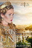 For Life or Until (Love and Warfare Series Book 1)