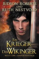Ein Krieger der Wikinger (Die Starkbogen-Saga 1) (German Edition) Kindle Edition