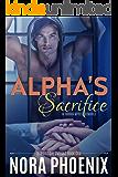 Alpha's Sacrifice: an MMMM Mpreg Gay Romance (Irresistible Omegas Book 1)