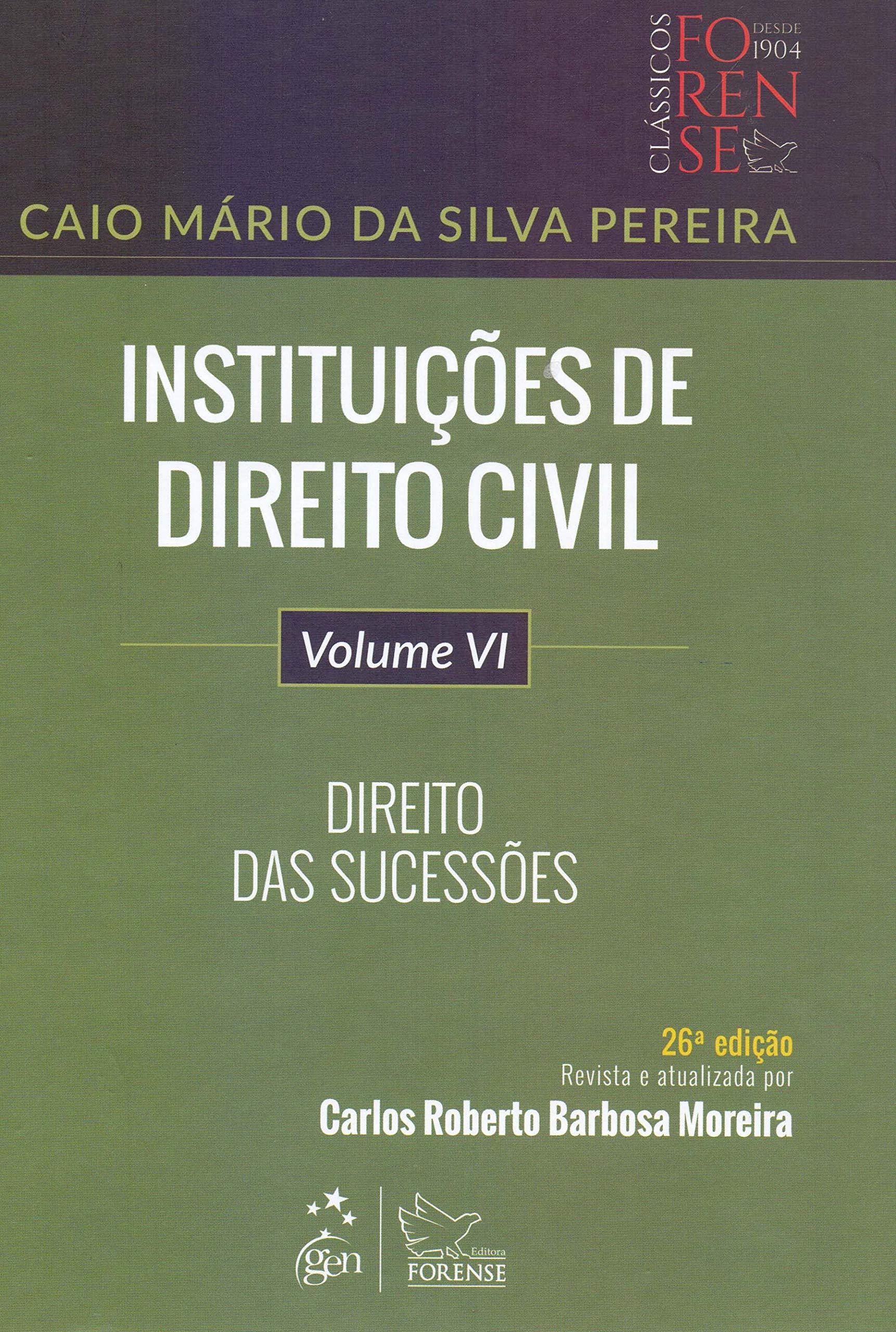 Instituições de Direito Civil - Vol. VI - Direito das Sucessões ...