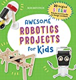 Awesome Robotics Projects for Kids: 20 Original STEAM Robots and Circuits to Design and Build (Awesome STEAM Activities…