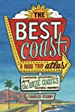 The Best Coast: A Road Trip Atlas: Illustrated