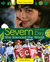 Severn And The Day She Silenced The World (Kids'