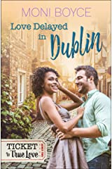 Love Delayed in Dublin (Ticket to True Love) Kindle Edition