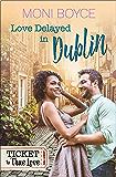 Love Delayed in Dublin (Ticket To True Love)