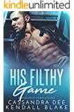 His Filthy Game: A Romance Compilation