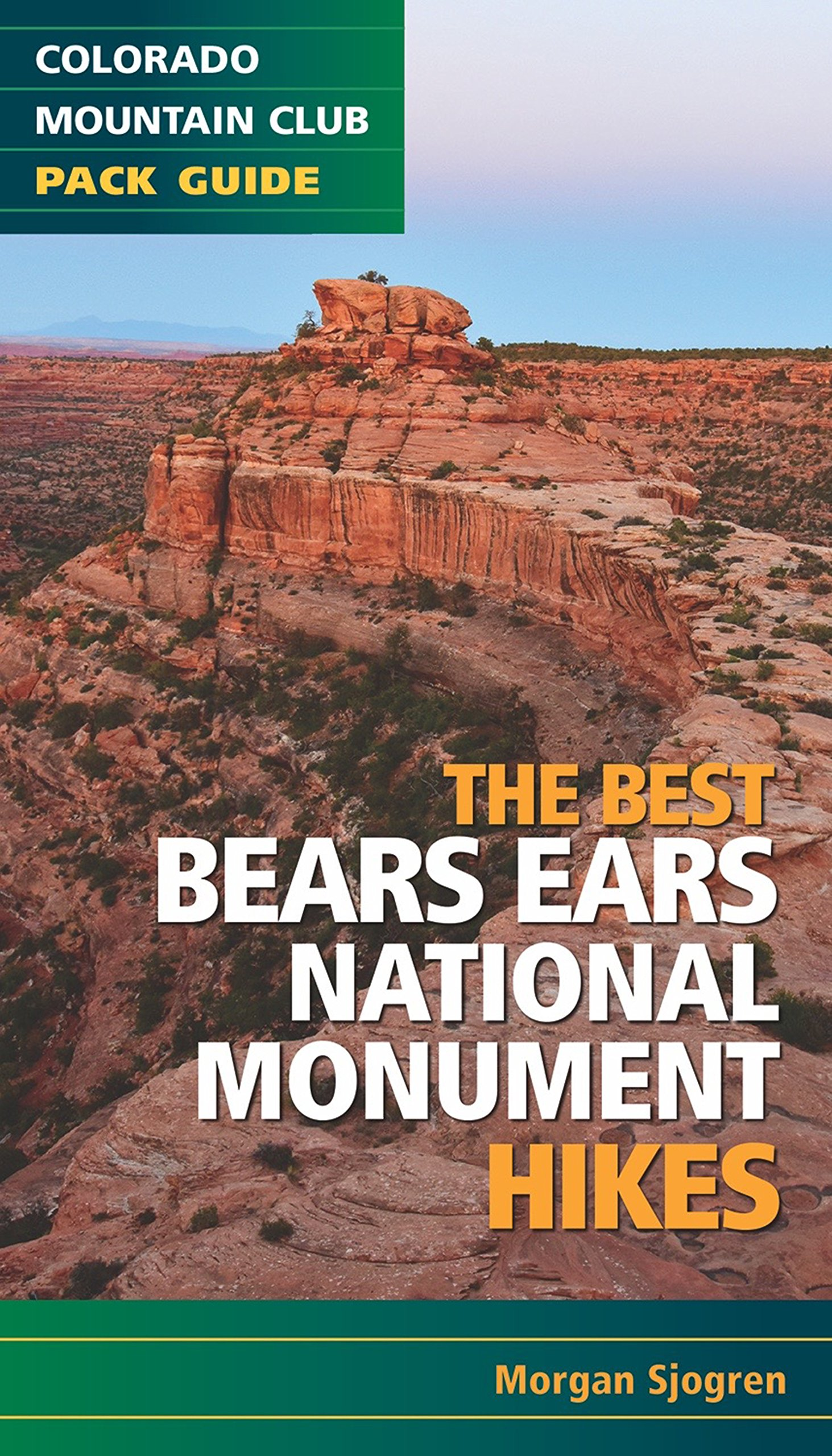 Read Online The Best Bears Ears National Monument Hikes (Colorado Mountain Club Pack Guide) PDF