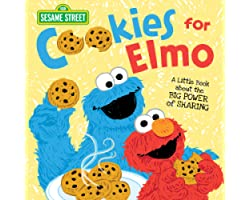 Cookies for Elmo: A Little Book about the Big Power of Sharing with Sesame Street Friends! (kindness books for toddlers and k