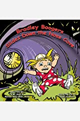 Bradley Boogers Slides Down the Nose Cave Kindle Edition