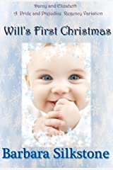 Darcy and Elizabeth Will's First Christmas: A Pride and Prejudice Regency Variation Kindle Edition