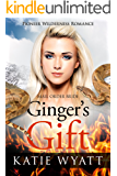 Mail Order Bride: Ginger's Gift: Inspirational Historical Western (Pioneer Wilderness Romance series Book 20)