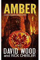 Amber: A Dane and Bones Origins Story (The Dane And Bones Origins Series Book 7) Kindle Edition