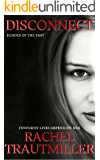 DISCONNECT (Echoes Of The Past Book 2)