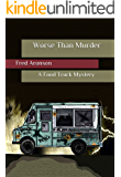Worse Than Murder: A Food Truck Mystery (Inspector Grimes Rhymes with Crimes Book 1)